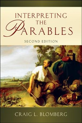 Interpreting the Parables [Second Edition]   -     By: Craig L. Blomberg