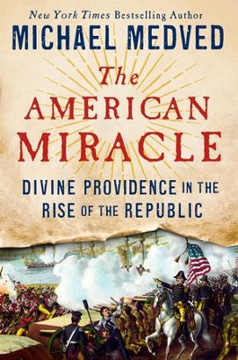 God's Hand on America: The Case for Divine Providence in United States History - eBook  -     By: Michael Medved