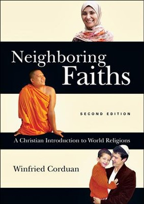 Neighboring Faiths: A Christian Introduction to World Religions  -     By: Winfried Corduan