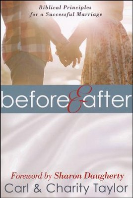 Before & After: Biblical Principles for a Successful Marriage  -     By: Carl Taylor, Charity Taylor