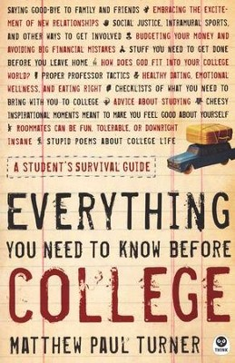 Everything You Need to Know Before College  -     By: Matthew Paul Turner