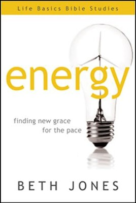 Energy: Finding New Grace for the Pace  -     By: Beth Jones