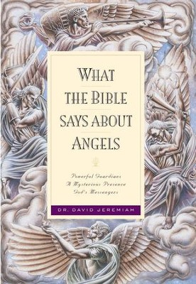What the Bible Says about Angels - eBook  -     By: Dr. David Jeremiah