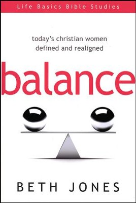 Balance: Today's Christian Women Defined and Realigned  -     By: Beth Jones