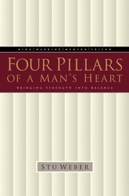 Four Pillars of a Man's Heart: Bringing Strength into Balance - eBook  -     By: Stu Weber