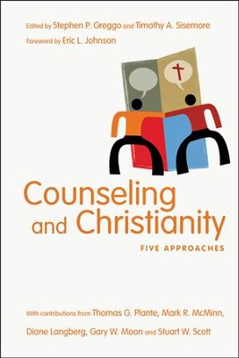 Counseling and Christianity: Five Approaches  -     By: Stephen P. Greggo, Timothy A. Sisemore, Eric L. Johnson