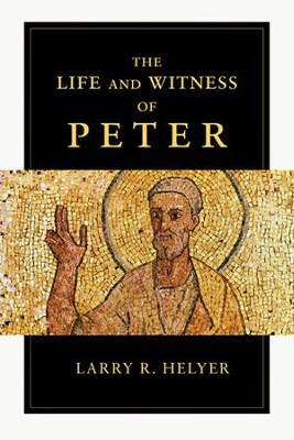The Life and Witness of Peter  -     By: Larry R. Helyer