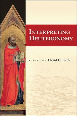 Interpreting Deuteronomy  -     Edited By: David G. Firth     By: David G. Firth, ed.