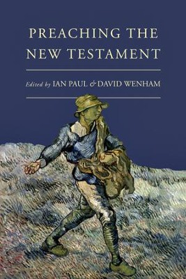 Preaching the New Testament  -     Edited By: David Wenham     By: Edited by Ian Paul & David Wenham