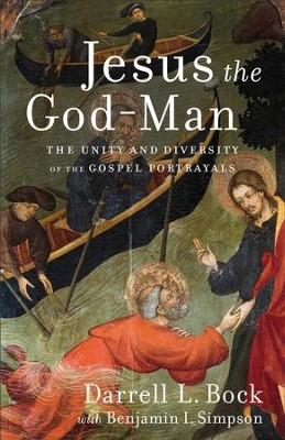 Jesus the God-Man: The Unity and Diversity of the Gospel Portrayals - eBook  -     By: Darrell L. Bock, Benjamin I. Simpson