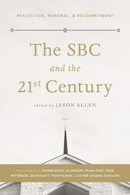 The SBC & the 21st Century: Reflections, Renewal & Recommitments - eBook  -     Edited By: Jason Allen     By: Jason Allen(Ed.)