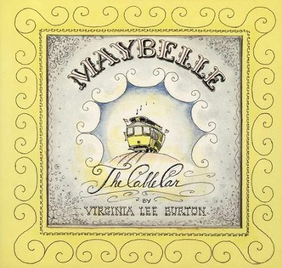 Maybelle and the Cable Car   -     By: Virginia Lee Burton