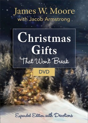 Christmas Gifts That Won't Break - DVD  -     By: James W. Moore, Jacob Armstrong
