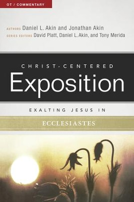 Exalting Jesus in Ecclesiastes - eBook  -     Edited By: David Platt, Dr. Daniel L. Akin     By: Dr. Daniel L. Akin, Jonathan Akin Ph.D., Tony Merida