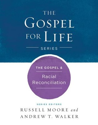 The Gospel & Racial Reconciliation - eBook  -     By: Russell Moore, Andrew T. Walker