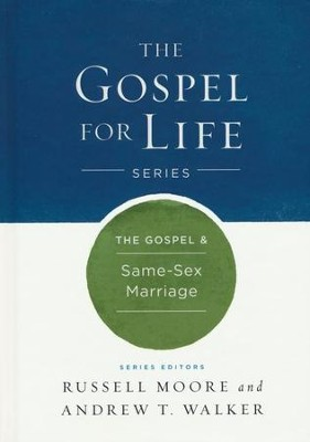 The Gospel & Same-Sex Marriage - eBook  -     By: Russell Moore, Andrew T. Walker