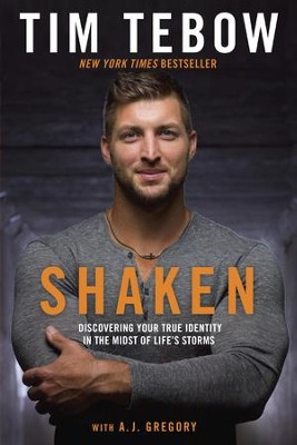 Shaken: Discovering Your True Identity in the Midst of Life's Storms - eBook  -     By: Tim Tebow, A.J. Gregory