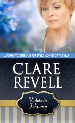 Violets in February - eBook  -     By: Clare Revell
