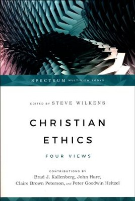 Christian Ethics: Four Views  -     Edited By: Steve Wilkens     By: Edited by Steve Wilkens