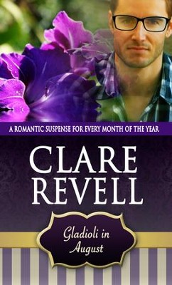 Gladioli in August - eBook  -     By: Clare Revell