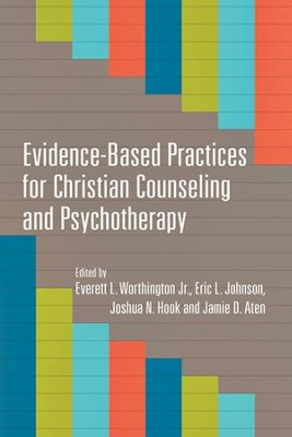 Evidence-Based Practices for Christian Counseling and Psychotherapy  -     Edited By: Everett L. Worthington Jr., Eric L. Johnson, Joshua N. Hook, Jamie B. Aten     By: E. Worthington, Jr., E. Johnson, J. Hook & J. Aten, eds.