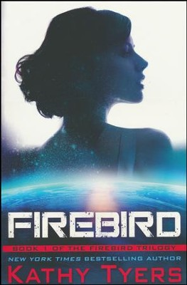 Firebird (Firebird Trilogy, Book 1)   -     By: Kathy Tyers
