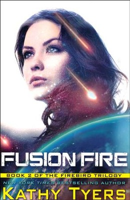 Fusion Fire (Firebird Series, Book 2)   -     By: Kathy Tyers