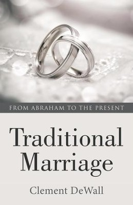 Traditional Marriage: From Abraham to the Present - eBook  -     By: Clement DeWall