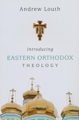 Introducing Eastern Orthodox Theology  -     By: Andrew Louth