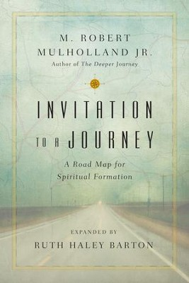 Invitation to a Journey: A Road Map for Spiritual Formation - eBook  -     By: M. Robert Mulholland Jr., Ruth Haley Barton