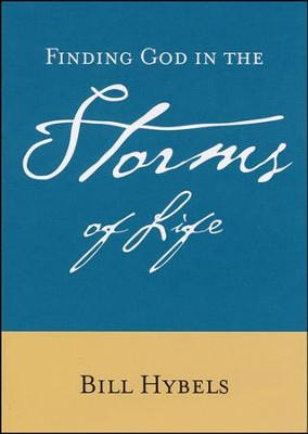 Finding God in the Storms of Life  -     By: Bill Hybels
