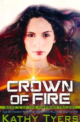 Crown of Fire (Firebird Series, Book 3)   -     By: Kathy Tyers