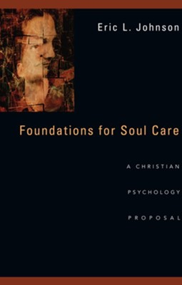 Foundations for Soul Care: A Christian Psychology Proposal  -     By: Eric L. Johnson
