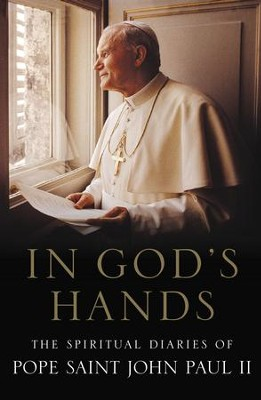 The Diaries of Pope John Paul II - eBook  -     By: Pope John Paul II