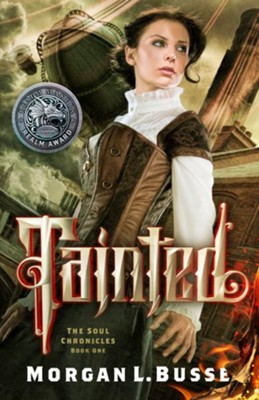 Tainted (The Soul Chronicles, Book 1)   -     By: Morgan L. Busse