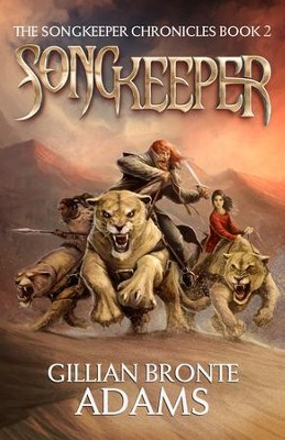 Songkeeper (The Songkeeper Chronicles, Book 2)   -     By: Gillian Bronte Adams