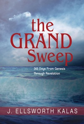The Grand Sweep: 365 Days From Genesis Through Revelation -, Large Print  -     By: J. Ellsworth Kalas