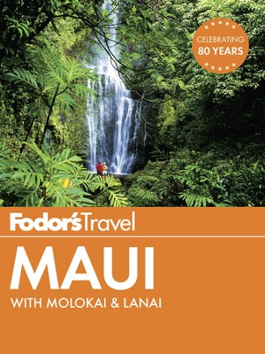 Fodor's Maui: with Molokai & Lanai - eBook  -     By: Fodor's