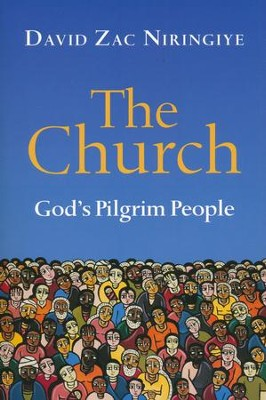 The Church: God's Pilgrim People  -     By: David Zac Niringiye