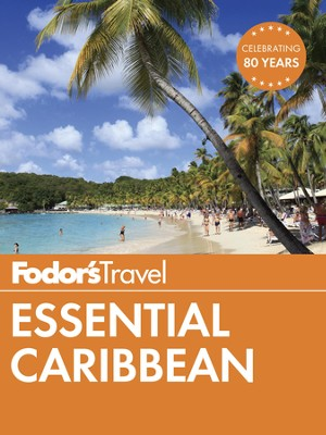 Fodor's Essential Caribbean - eBook  -     By: Fodor's