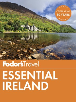 Fodor's Essential Ireland - eBook  -     By: Fodor's