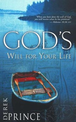 God's Will for Your Life: Purpose and Power for Living   -     By: Derek Prince