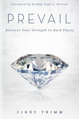 Prevail: Discover Your Strength in Hard Places  -     By: Cindy Trimm