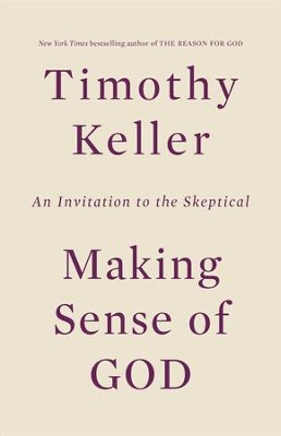 Making Sense of God: An Invitation to the Skeptical - eBook  -     By: Timothy Keller