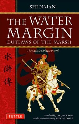 The Water Margin: Outlaws of the Marsh  -     Translated By: J.H. Jackson     By: Shi Naian