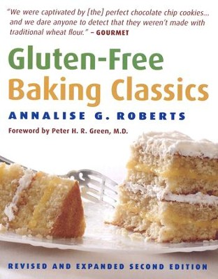 Gluten-Free Baking Classics, Revised and Expanded Second Edition  -     By: Annalise G. Roberts
