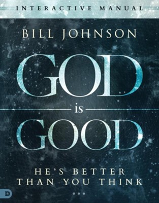 God Is Good--Interactive Manual  -     By: Bill Johnson