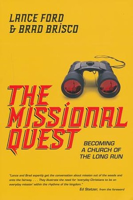 The Missional Quest: Becoming a Church of the Long Run  -     By: Lance Ford, Brad Brisco