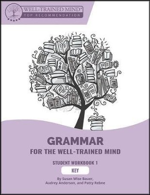 Grammar for the Well-Trained Mind Student Workbook 1 Key  -     By: Susan Wise Bauer, Audrey Anderson