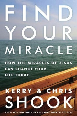 Find Your Miracle: How the Miracles of Jesus Can Change Your Life Today - eBook  -     By: Kerry Shook
